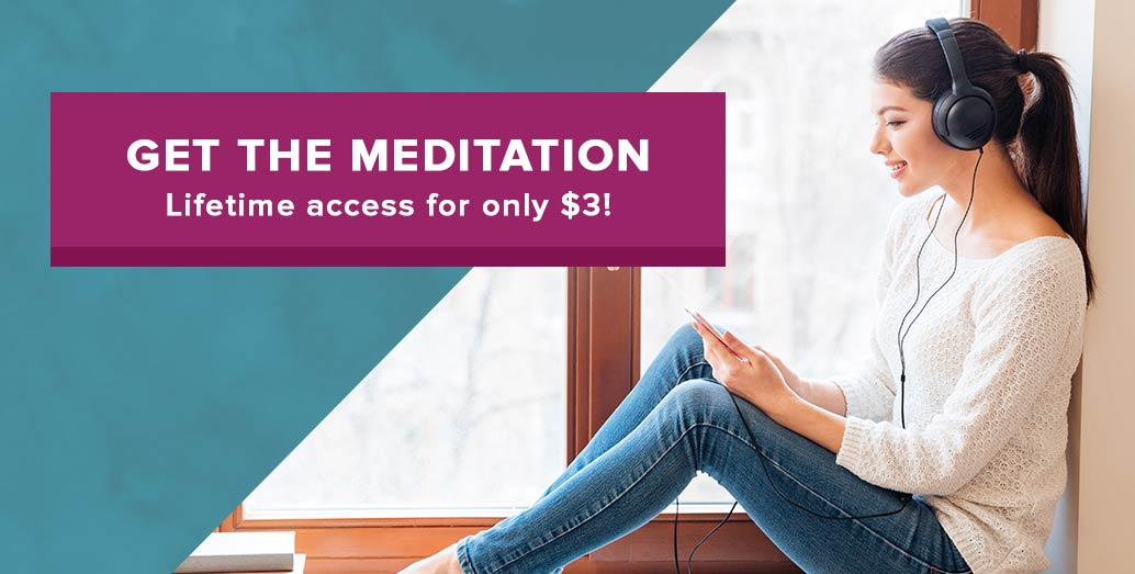 Get the meditation! Lifetime access for only $3